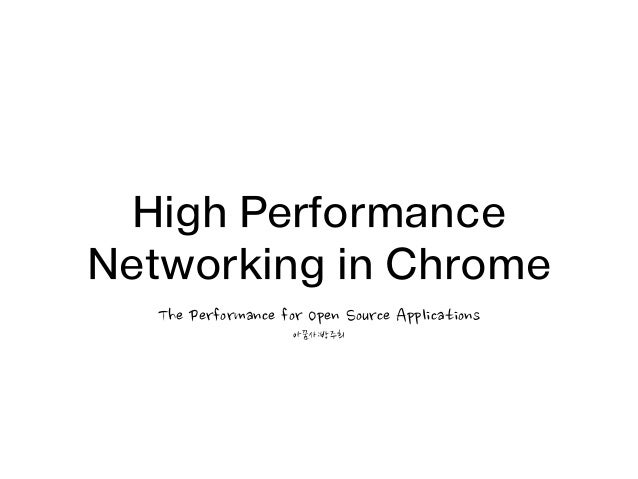 High Performance Networking in Chrome The