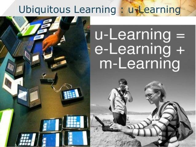 Ubiquitous Learning : u-Learning