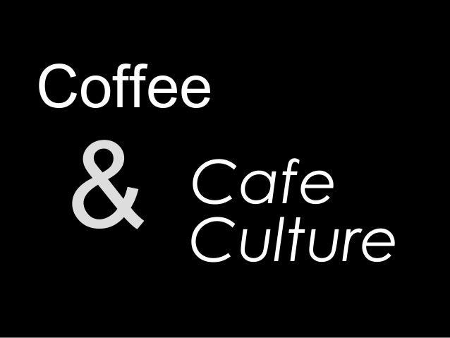 & Coffee Culture Cafe