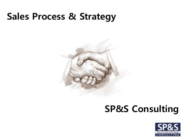 Sales Process & Strategy  SP&S Consulting