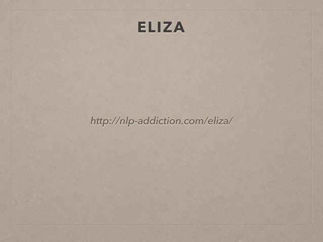 ELIZA  http://nlp-addiction.com/eliza/