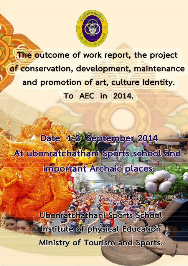 The outcome of work report, the project of conservation,  development, maintenance and promotion of art, culture  Identity...