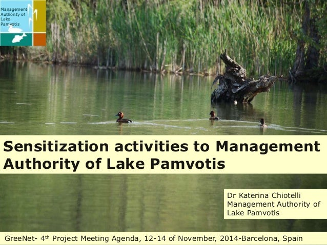 Management  Authority of  Lake  Pamvotis  Sensitization activities to Management  Authority of Lake Pamvotis  Dr Katerina ...