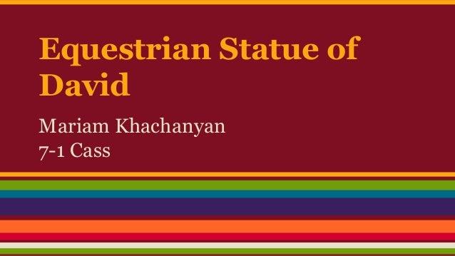 Equestrian Statue of  David  Mariam Khachanyan  7-1 Cass