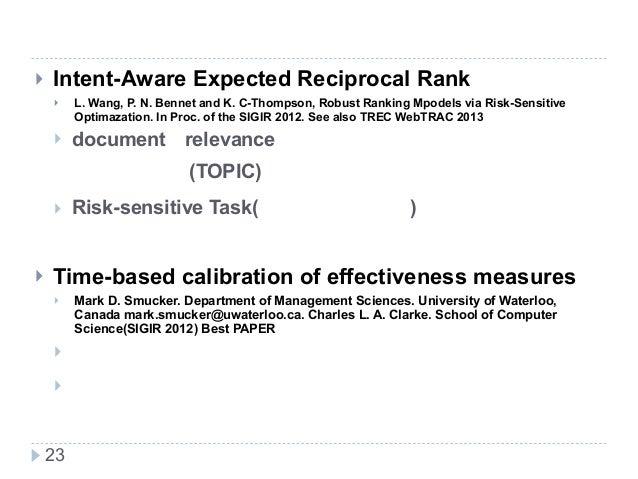新技術研究会 超最近の検索評価指標の動向 ! Intent-Aware Expected Reciprocal Rank ! L. Wang, P. N. Bennet and K. C-Thompson, Robust Ranking Mpo...