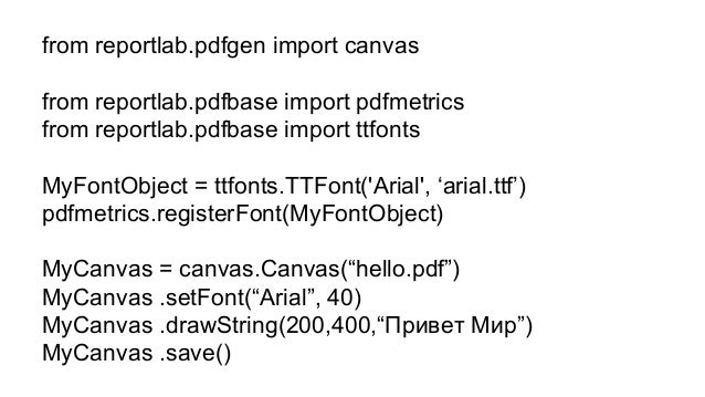 from reportlab.pdfgen import canvas from reportlab.pdfbase import pdfmetrics from reportlab.pdfbase import ttfonts MyFontO...