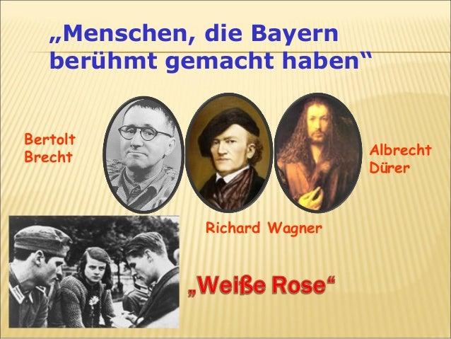 """""""Menschen, die Bayern  berühmt gemacht haben""""  Albrecht  Dürer  Richard Wagner  Bertolt  Brecht"""