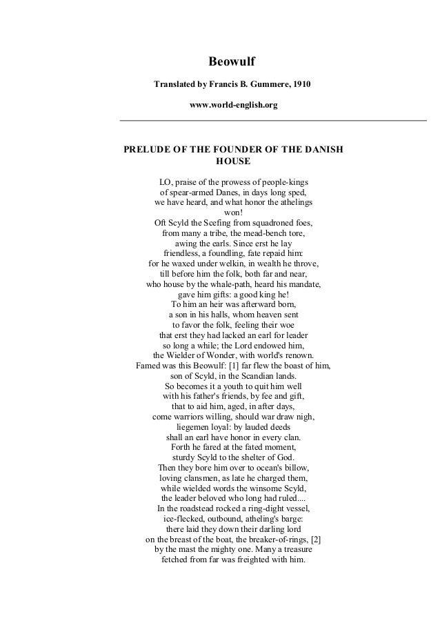Beowulf  Translated by Francis B. Gummere, 1910  www.world-english.org  PRELUDE OF THE FOUNDER OF THE DANISH  HOUSE  LO, p...