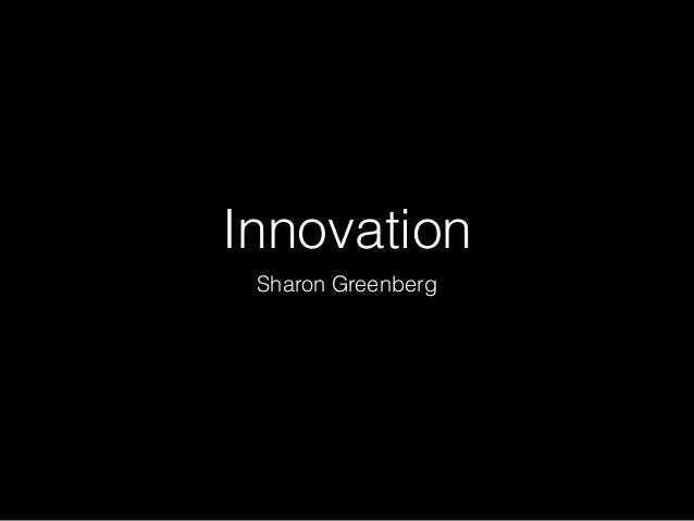 Innovation Sharon Greenberg