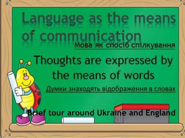 Brief tour around Ukraine and England