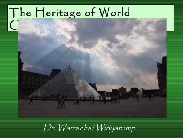 1 The Heritage of World Civilization Dr. Warrachai Wiriyaromp