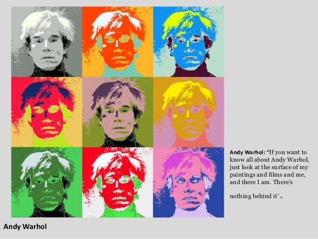 """Andy Warhol Andy Warhol: """"If you want to know all about Andy Warhol, just look at the surface of my paintings and films an..."""