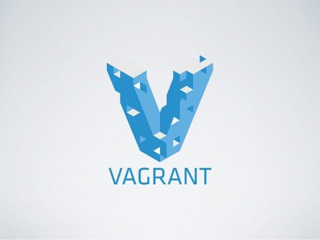 "• VM(など)による仮想環境の構築  • VirtualBox (,VMWare, Docker...)  • Chef でプログラマブルなセットアップ  • ""秘伝のVMイメージ""の回避へ"
