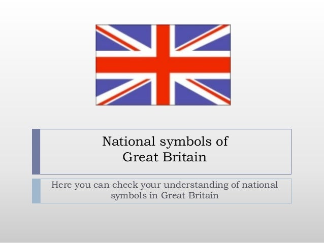 National symbols of Great Britain Here you can check your understanding of national symbols in Great Britain