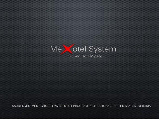 جلنيحياة Techno Hotel-Space SAUDI INVESTMENT GROUP ( INVESTMENT PROGRAM PROFESSIONAL ) UNITED STATES - VIRGINIA