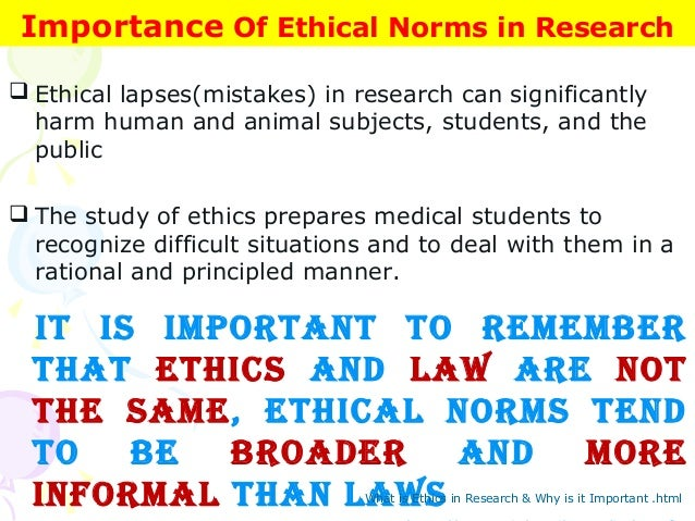 why ethics is important in medical Ethics are important because without ethics people would not have ideas of right and wrongethics help to make the society more stableethics help to choose right.