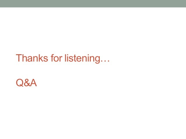 Thanks for listening… Q&A