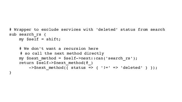 #Wrappertoexcludeserviceswith'deleted'statusfromsearch subsearch_rs{ my$self=shift; #Wedon'twant...