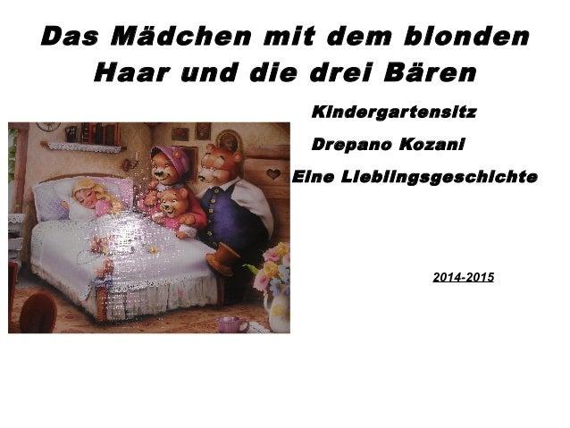 Das Mädchen mit dem blonden Haar und die drei Bären Kindergartensitz Drepano Kozani Eine Lieblingsgeschichte 2014-2015