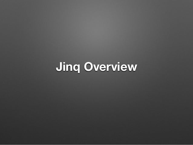 Jinq Overview