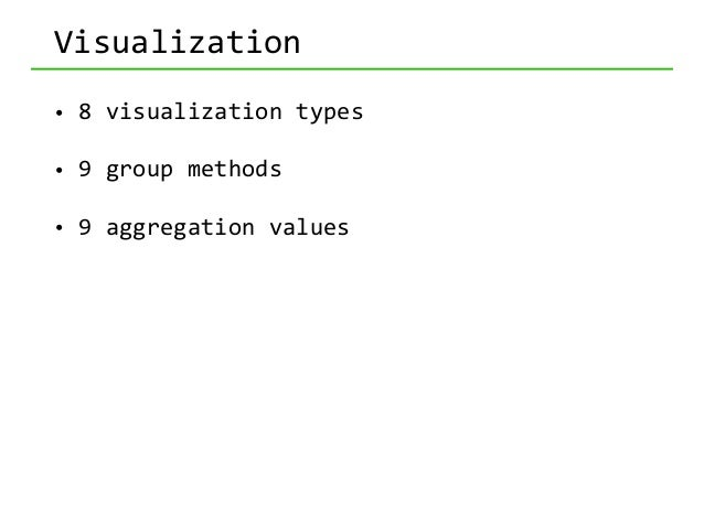 Visualization • Same  concept,  different  graph   • FILTER   • GROUP   • AGGREGATE