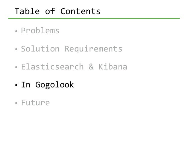Table  of  Contents • Problems   • Solution  Requirements   • Elasticsearch  &  Kibana   • In  Gogolook...