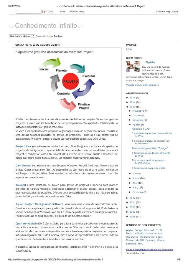 31/08/2015 .ConhecimentoInfinito.:5aplicativosgratuitosalternativosaoMicrosoftProject http://erciliobenguela.b...