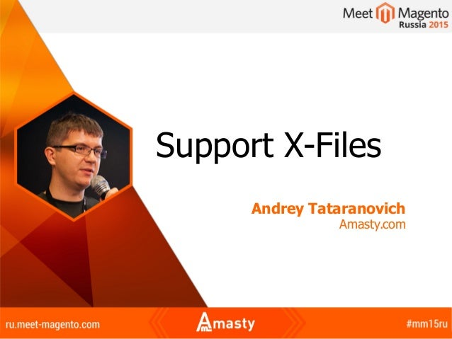 Support X-Files Andrey Tataranovich Amasty.com