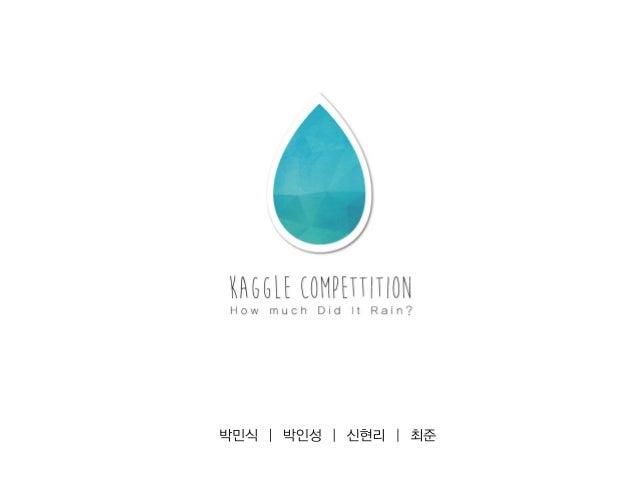 http://www.kaggle.com/c/how-much-did-it-rain 01