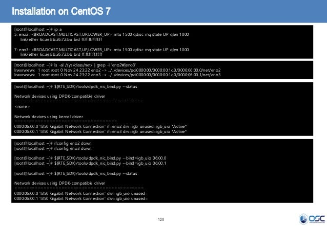 123 Installation on CentOS 7 [root@localhost ~]# ip a 5: eno2: <BROADCAST,MULTICAST,UP,LOWER_UP> mtu 1500 qdisc mq state U...