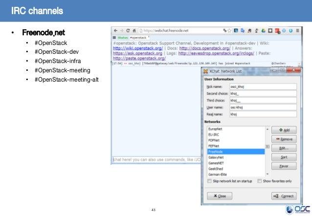 43 • Freenode.net • #OpenStack • #OpenStack-dev • #OpenStack-infra • #OpenStack-meeting • #OpenStack-meeting-alt IRC chann...