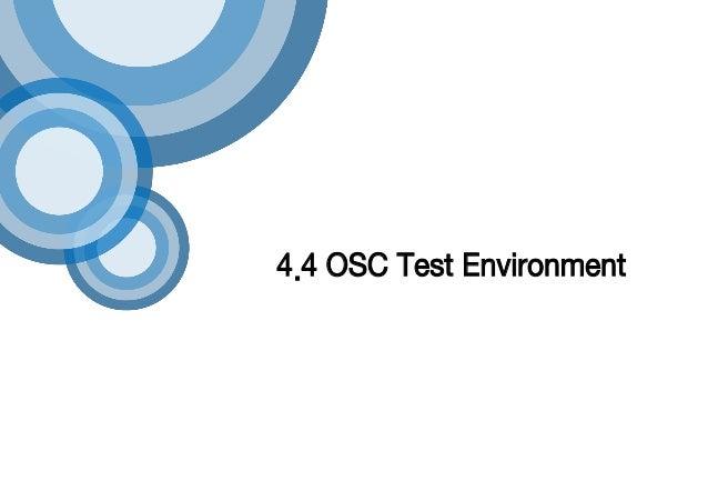 4.4 OSC Test Environment