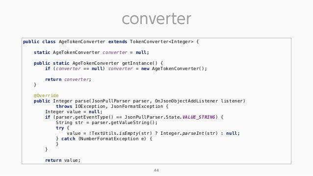 converter 44 public class AgeTokenConverter extends TokenConverter<Integer> {  static AgeTokenConverter converter = null...