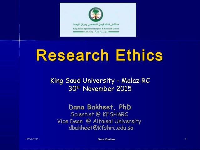 King Saud University - Malaz RCKing Saud University - Malaz RC 3030thth November 2015November 2015 Research EthicsResearch...