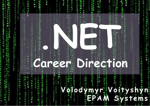 .NET Career Direction Volodymyr Voityshyn EPAM Systems