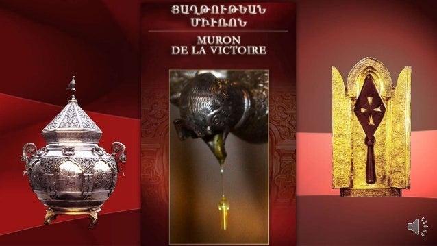 D'où vient le Saint Muron? Le Saint Muron en Arménie La préparation du Saint Muron L'utilisation du Saint Muron