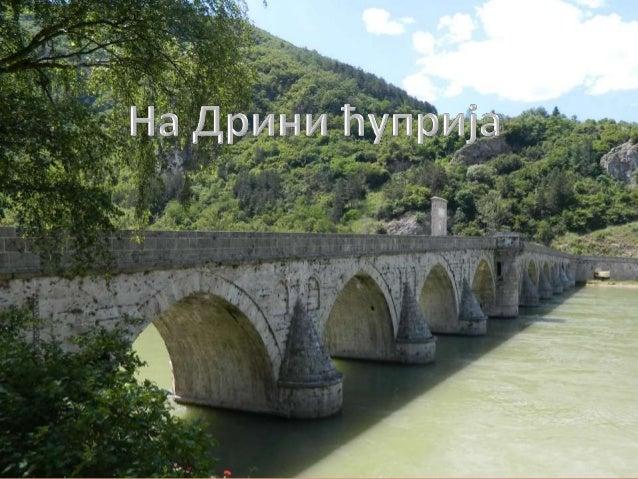 • Роман На Дрини ћуприја настао је током Другог светског рата у поробљеном Београду, а објављен 1945. године. • Историјски...