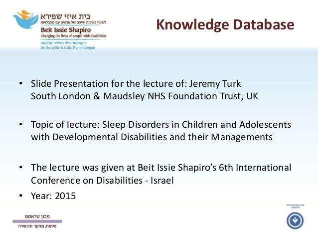 Knowledge Database • Slide Presentation for the lecture of: Jeremy Turk South London & Maudsley NHS Foundation Trust, UK •...