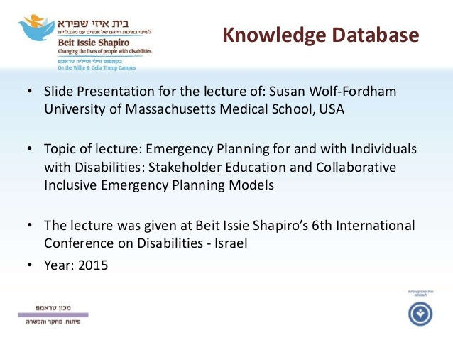 Knowledge Database • Slide Presentation for the lecture of: Susan Wolf-Fordham University of Massachusetts Medical School,...