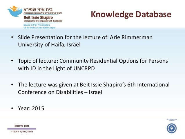 Knowledge Database • Slide Presentation for the lecture of: Arie Rimmerman University of Haifa, Israel • Topic of lecture:...