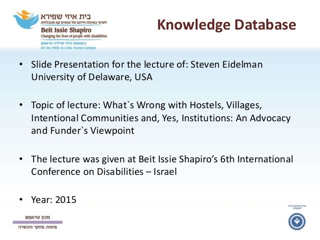 Knowledge Database • Slide Presentation for the lecture of: Steven Eidelman University of Delaware, USA • Topic of lecture...