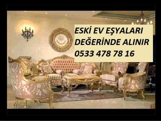 ESKİ EV EŞYALARI ALINIR 0533 478 78 16
