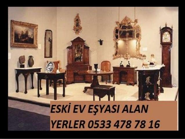 ESKİ EV EŞYASI ALAN YERLER 0533 478 78 16