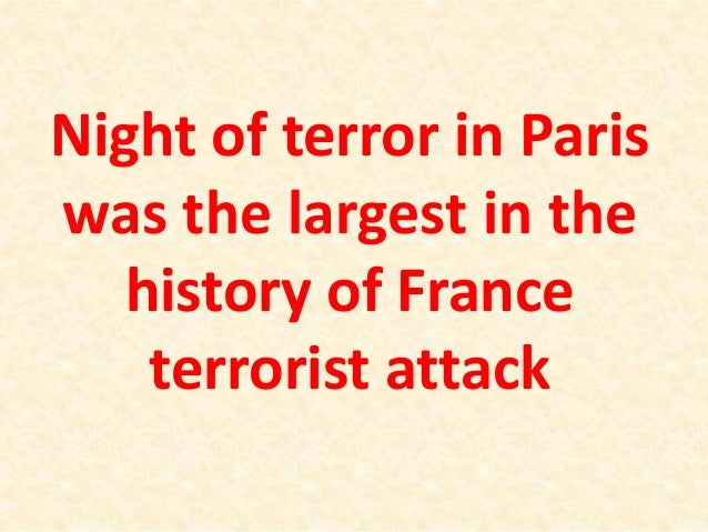 Night of terror in Paris was the largest in the history of France terrorist attack