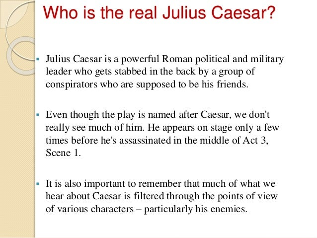 characteristics of julius caesar in the play
