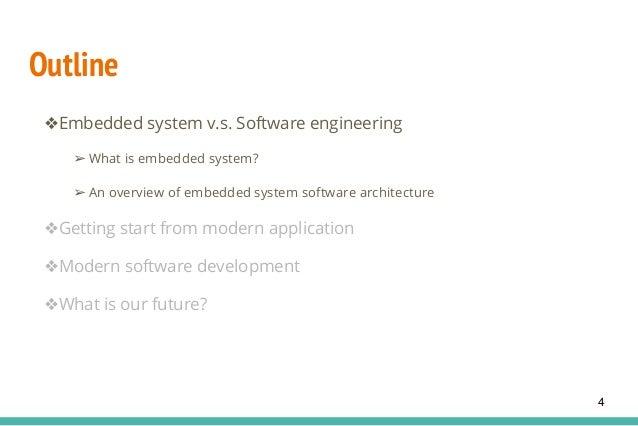 Outline ❖Embedded system v.s. Software engineering ➢ What is embedded system? ➢ An overview of embedded system software ar...