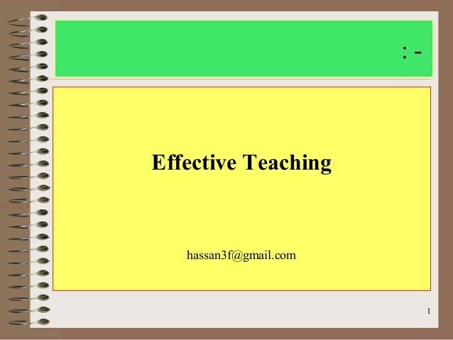 1 : - Effective Teaching hassan3f@gmail.com