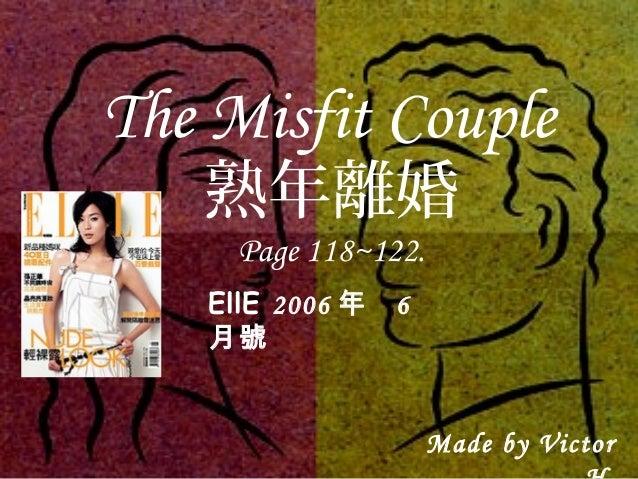 熟年離婚 Page 118~122. The Misfit Couple EllE 2006 年 6 月號 Made by Victor