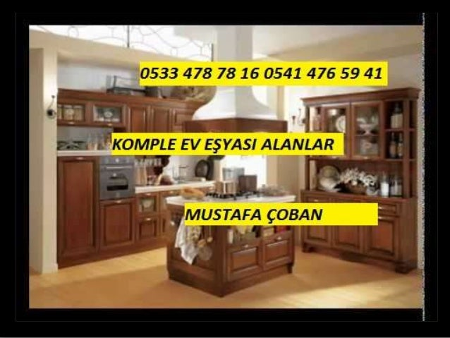 KOMPLE EV EŞYASI ALAN YERLER 0533 478 78 16