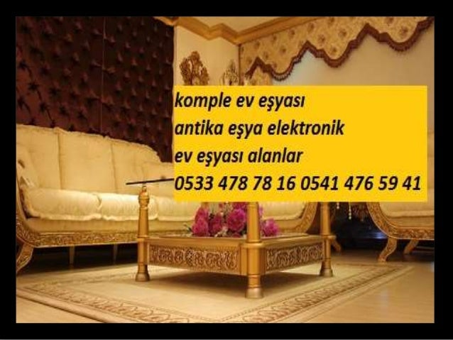 Komple ev eşyası elektronik ev eşyası antika eşya alan yerler 0533 478 78 16
